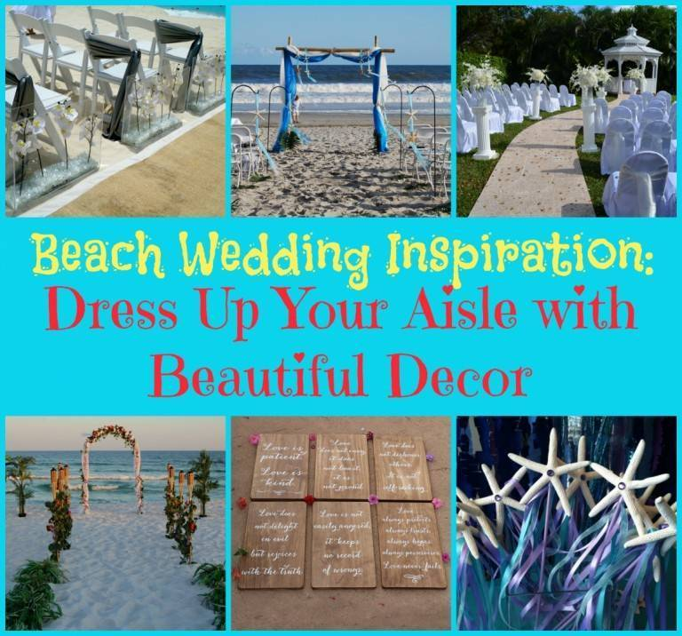 Beach Wedding Inspiration: Dress Up Your Aisle with Beautiful Decor