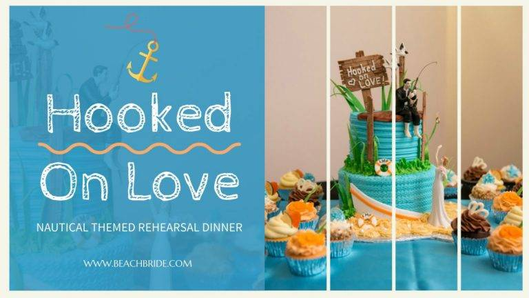 Hooked On Love – Nautical Themed Rehearsal Dinner