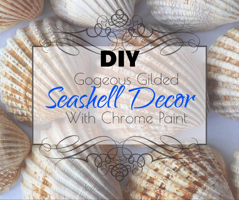 DIY Gorgeous Gilded Seashell Decorations With Chrome Paint