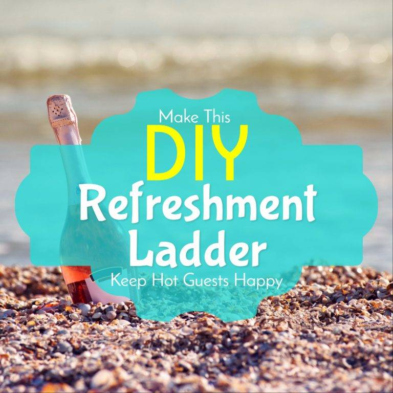 Make This DIY Refreshment Ladder: Keep Hot Guests Happy