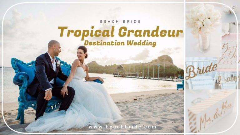 Tropical Grandeur Destination Wedding