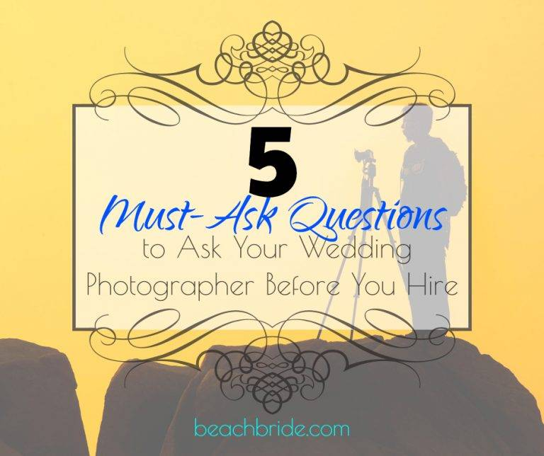 5 Must Ask Questions to Ask Your Wedding Photographer Before You Hire