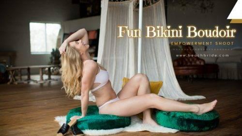 Fun Bikini Boudoir