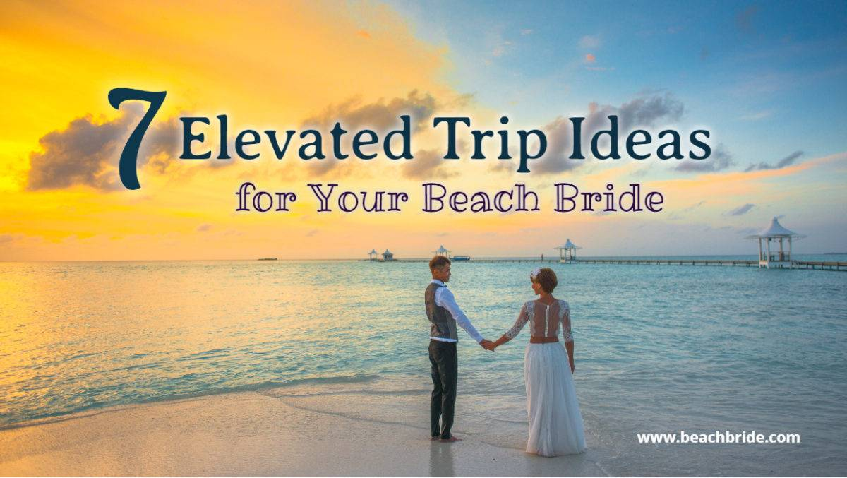 Beach and Destination Wedding Ideas!