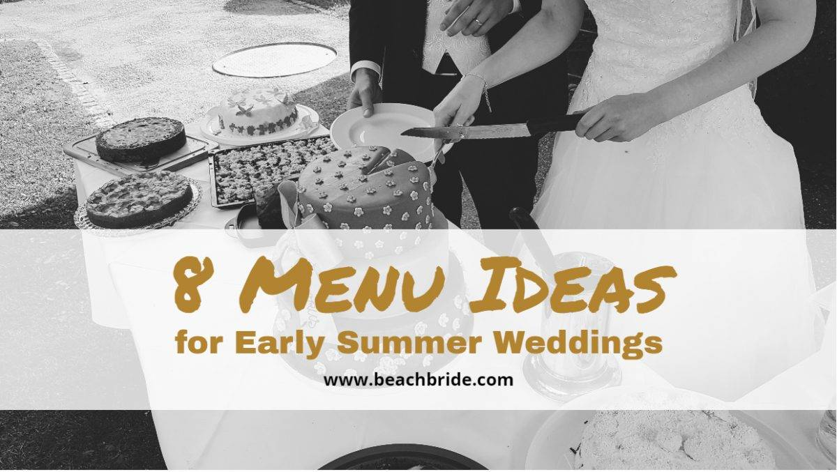 8 Menu Ideas for Early Summer Weddings
